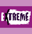 extreme lettering vector image vector image