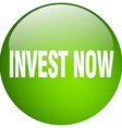 invest now green round gel isolated push button vector image vector image