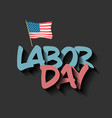 labor day banner with the american flag vector image vector image