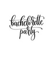 bachelorette party - hand lettering inscription to vector image vector image