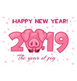 banner in year pig happy 2019 vector image vector image
