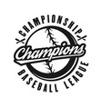 baseball champions monochrome retro emblem vector image