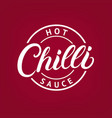 chilli hot sauce hand written lettering logo vector image vector image