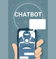 hand holding smart phone user chatting with chat vector image