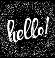 handwritten text hello isolated on a grunge vector image vector image