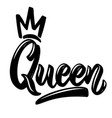 queen lettering phrase with crown on white vector image vector image