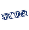 stay tuned stamp vector image vector image