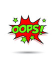 oops comic sound effects sound bubble speech with vector image vector image