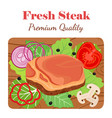 fresh steak on cutting board with vegetables vector image