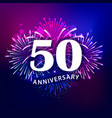 50 anniversary text with colorful fireworks vector image