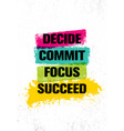 decide commit focus succeed inspiring creative vector image vector image