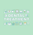 dental treatment word concepts banner vector image vector image
