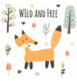 wild and free print with a cute fox forest card vector image