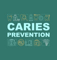 caries prevention word concepts banner vector image vector image