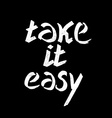 Hand drawn letteringTake it easy lettering three vector image