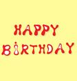 Inscription happy birthday vector image vector image