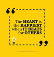 Inspirational motivational quote The heart is the vector image vector image
