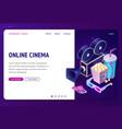 online cinema isometric landing page internet app vector image