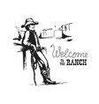 welcome to ranch american cowboy on wild west vector image vector image