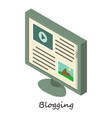 blogging icon isometric 3d style vector image