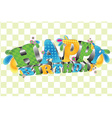 Happy Birthday Glossy 3D type vector image
