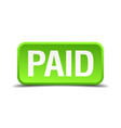 paid green 3d realistic square isolated button vector image vector image