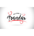 bandar welcome to word text with handwritten font vector image vector image