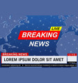 breaking news live vector image vector image