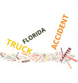 florida truck accident lawyer text background vector image vector image