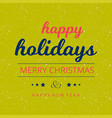 happy holiday with snowy background vector image
