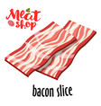 fresh sliced bacon on white background vector image vector image