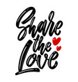 share love lettering phrase on white vector image vector image