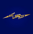 recharge motivation lettering vector image vector image