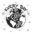 Every day is Earth day holiday vector image vector image