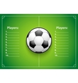 Poster Template of Football Field and Ball vector image vector image