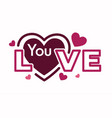 love you texting with incorcorated pink hearts vector image vector image