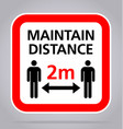 maintain distance 2m sign square vector image vector image