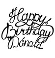 happy birthday donald name lettering vector image vector image