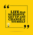 Inspirational motivational quote Life has no vector image