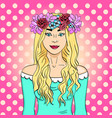 pop art beautiful and young girl blonde wreath vector image vector image