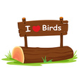 I love birds vector image vector image