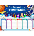 colorful school timetable weekly schedule with vector image