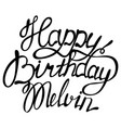 happy birthday melvin name lettering vector image vector image