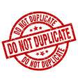 do not duplicate round red grunge stamp vector image vector image