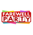 farewell party banner design vector image