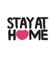 stay at home - hand drawn quote vector image vector image