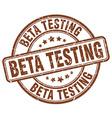 beta testing brown grunge round vintage rubber vector image vector image