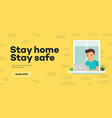 stay home stay safe - concept vector image vector image