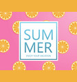 summer background concept with orange sliced on vector image vector image