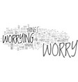 be happy why worry text word cloud concept vector image vector image